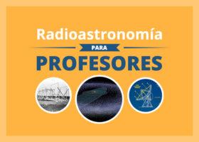Radioastronomía para profesores